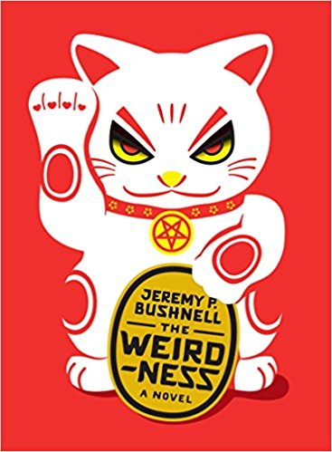 """The Weirdness"" by Jeremy Bushnell"