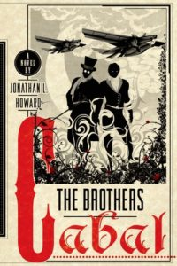 "Review and Giveaway: ""The Brothers Cabal"" by Jonathan L. Howard"