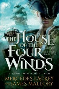 """The House of the Four Winds"" by Mercedes Lackey and James Mallory"