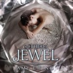 """""""The Jewel"""" by Amy Ewing"""