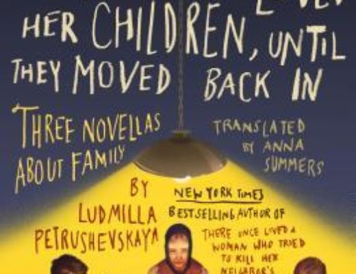 "Holiday Giveaway: ""There Once Lived a Mother Who Loved Her Children, Until They Moved Back In"" by Ludmila Petrushevskaya"