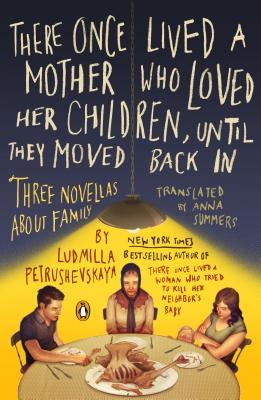 There Once Lived a Mother Who Loved Her Children, Until They Moved Back In: Three Novellas About Family