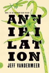 """Annihilation"" by Jeff Vandermeer"