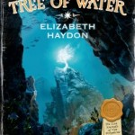 "Review and Giveaway: ""The Tree of Water"" by Elizabeth Haydon"