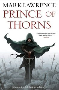 """Prince of Thorns"" by Mark Lawrence"