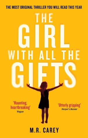 """The Girl With All the Gifts"" by M.R. Carey"