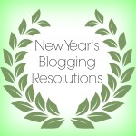 new year's blogging resolutions