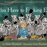 """You Have to F*cking Eat"" by Adam Mansbach"