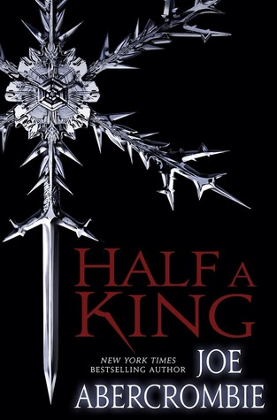 """Half a King"" by Joe Abercrombie"