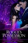 Rogue's Possession (Covenant of Thorns, #2) by