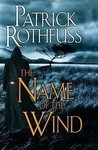 The Name of the Wind (The Kingkiller Chronicle #1) by