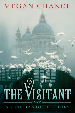 """The Visitant: A Venetian Ghost Story"" by Megan Chance"