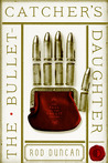 The Bullet-Catcher's Daughter (The Fall of the Gas-Lit Empire, #1) by