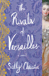 The Rivals of Versailles (The Mistresses of Versailles Trilogy, #2) by