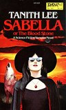 """""""Sabella, or The Bloodstone: A Science Fiction Vampire Novel"""" by Tanith Lee"""
