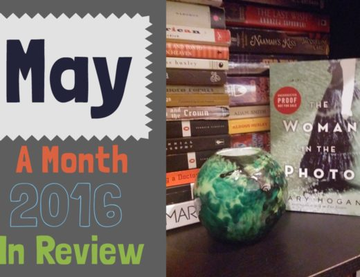 May 2016: A Month in Review