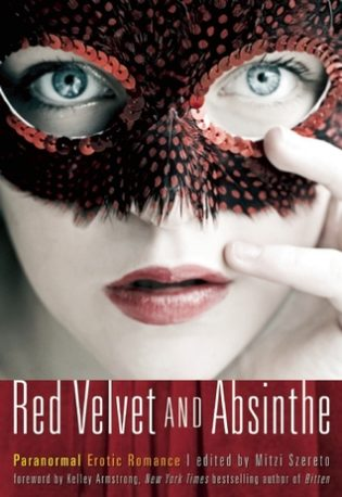 """Red Velvet and Absinthe: Paranormal Erotic Romance"" edited by Mitzi Szereto"