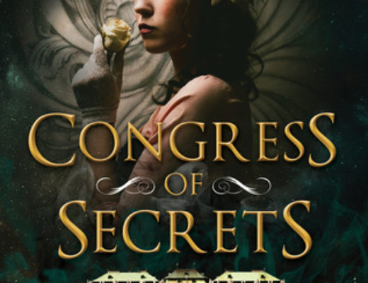 "Review and Giveaway: ""Congress of Secrets"" by Stephanie Burgis"