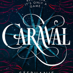 """Caraval"" by Stephanie Garber"