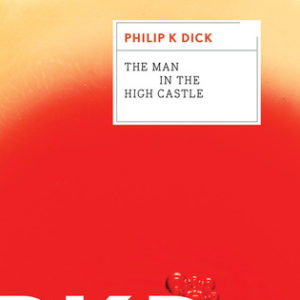"""The Man in the High Castle"" by Philip K. Dick"