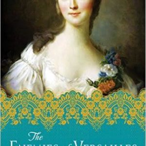 "Blog Tour & Giveaway: ""The Enemies of Versailles"" by Sally Christie"