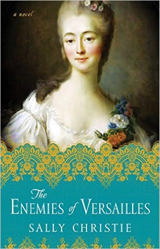 """The Enemies of Versailles"" by Sally Christie"
