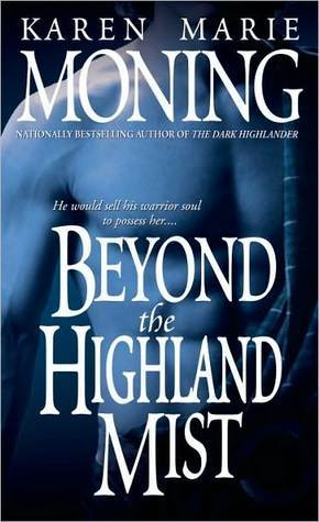 """Beyond the Highland Mist"" by Karen Marie Moning"